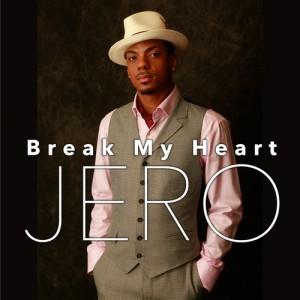 JERO新曲「Break My Heart」